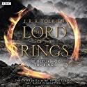 The Lord Of The Rings: The Return of the King (Dramatised) Radio/TV Program by J. R. R Tolkien Narrated by Ian Holm, Michael Hordern, Robert Stephens