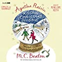Agatha Raisin and Kissing Christmas Goodbye: Agatha Raisin, Book 18 Audiobook by M. C. Beaton Narrated by Penelope Keith