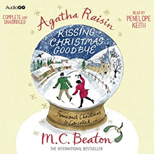 Agatha Raisin and Kissing Christmas Goodbye Audiobook