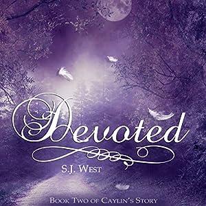 Devoted: Caylin's Story, Book 2 Hörbuch von S. J. West Gesprochen von: Brittany Pressley