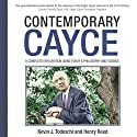Contemporary Cayce: A Complete Exploration Using Today's Philosophy and Science Audiobook by Kevin J. Todeschi, Henry Reed Narrated by Scott R. Pollak