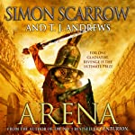 Arena | Simon Scarrow,T. J. Andrews