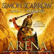 Arena | [Simon Scarrow, T. J. Andrews]