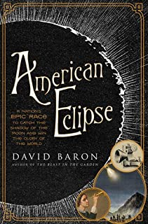 Book Cover: American Eclipse: A Nation's Epic Race to Catch the Shadow of the Moon and Win the Glory of the World