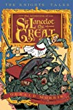 img - for The Adventures of Sir Lancelot the Great (The Knights  Tales Series) book / textbook / text book