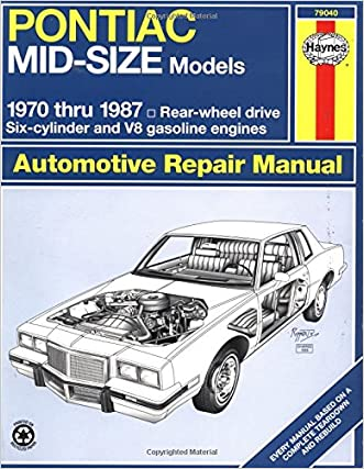 Pontiac Midsize Rearwheel Drive '70'87 (Haynes Repair Manuals)