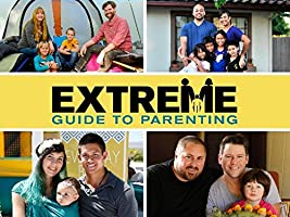 Extreme Guide to Parenting, Season 1 [HD]