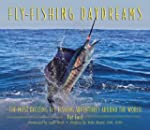 Fly-Fishing Daydreams: The Most Excit...