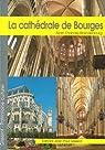 La cath�drale Saint-Etienne de Bourges par Erlande-Brandenburg
