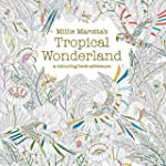 Millie Marotta's Tropical Wonderland:...