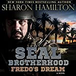 Fredo's Dream: SEAL Brotherhood: Fredo's Secret and Fredo's Dream | Sharon Hamilton
