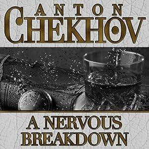 A Nervous Breakdown | [Anton Chekhov]