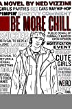Be More Chill [Paperback] [2005] Reprint Ed. Ned Vizzini