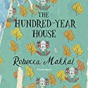 The Hundred-Year House Audiobook by Rebecca Makkai Narrated by Jen Tullock