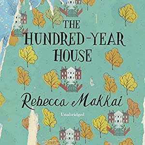 The Hundred-Year House Audiobook