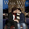 Walk With Me: Home Collection (       UNABRIDGED) by Cardeno C. Narrated by Alexander Collins