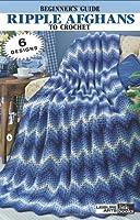 Beginner's Guide Ripple Afghans to Crochet (Leisure Arts Little Books)