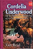 Cordelia Underwood or the Marvelous Beginnings of the Moosepath League (1568956495) by Reid, Van