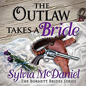 The Outlaw Takes a Bride: A Western Historical Romance Audiobook