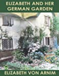 ELIZABETH AND HER GERMAN GARDEN (illu...