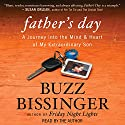 Father's Day: A Journey into the Mind and Heart of My Extraordinary Son Audiobook by Buzz Bissinger Narrated by Buzz Bissinger