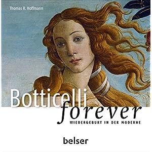Botticelli forever: Wiedergeburt in der Moderne