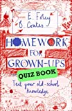 Elizabeth Foley Homework for Grown-Ups Quiz Book: Fiendishly fun questions to test your old-school knowledge