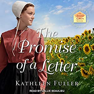 The Promise of a Letter: An Amish Letters Novel Hörbuch von Kathleen Fuller Gesprochen von: Callie Beaulieu