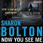 Now You See Me Hörbuch von Sharon Bolton Gesprochen von: Lisa Coleman