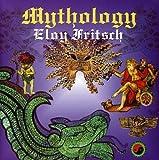 Mythology by Eloy FRITSCH (2001-05-01)