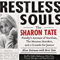 Restless Souls: The Sharon Tate Family's Account of Stardom, the Manson Murders, and a Crusade for Justice Audiobook by Alisa Statman, Brie Tate Narrated by Eliza Foss, Gabra Zackman, Therese Plummer