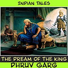 The Dream of the King Audiobook by Dhruv Garg Narrated by Shekhar Bajpai