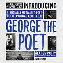 Introducing George the Poet: Search Party by George the Poet (       UNABRIDGED) by George The Poet Narrated by George The Poet