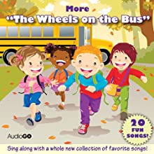 More 'The Wheels on the Bus': More Favorite Preschool Songs (       UNABRIDGED) by AudioGO (compilation) Narrated by Susan Boyce, Brian Jones