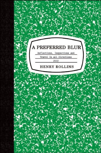 A Preferred Blur: Reflections, Inspections, and Travel in All Directions 2007