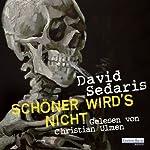 Schöner wird's nicht | David Sedaris