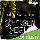 Scherbenseele (Kronoberg 1) (       ungekürzt) von Erik Axl Sund Gesprochen von: Thomas M. Meinhardt