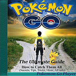 Pokemon Go: The Ultimate Guide Hörbuch