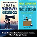 Start a Business: 2 Manuscripts: Take a Leap of Faith and Start a Virtual Assistant Business, Take a Leap of Faith and Start a Photography Business Audiobook by Russell Davis Narrated by Dave Wright