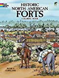 Historic North American Forts (Dover Coloring Books) (English and English Edition) (0486410366) by Copeland, Peter F.