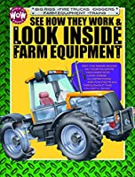 See How They Work & Look Inside Farm Equipment