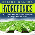 Hydroponics: A Comprehensive Guide to Hydroponics | Celine Walker