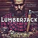 Lumberjack: A Real Man, Book 1 Hörbuch von Jenika Snow Gesprochen von: Stella Bloom