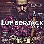 Lumberjack: A Real Man, Book 1 | Jenika Snow