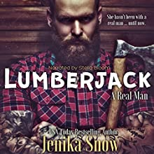 Lumberjack: A Real Man, Book 1 Audiobook by Jenika Snow Narrated by Stella Bloom