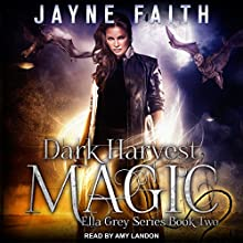Dark Harvest Magic: Ella Grey Series, Book 2 Audiobook by Jayne Faith Narrated by Amy Landon