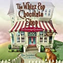 The Whizz Pop Chocolate Shop (       UNABRIDGED) by Kate Saunders Narrated by Jayne Entwistle