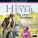 The Quiet Gentleman (       UNABRIDGED) by Georgette Heyer Narrated by Cornelius Garrett