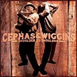 echange, troc Cephas & Wiggins - Shoulder To Shoulder