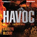 Havoc: Betrayed, Book 2 (       UNABRIDGED) by Carolyn McCray Narrated by Laurel Lefkow